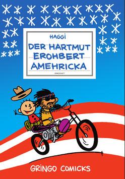 Der Hartmut erohbert Americka!