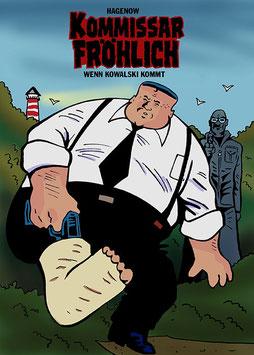 Kommissar Fröhlich 9: Wenn Kowalski kommt