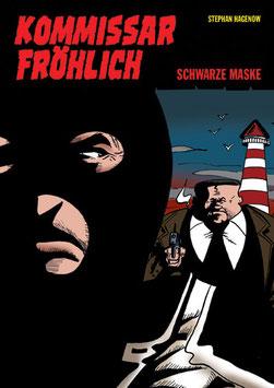 Kommissar Fröhlich 8: Schwarze Maske