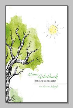 Kleines Gebetbuch - 30 Gebete für mein Leben