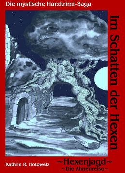 """""""Im Schatten der Hexen"""" Teil 3"""