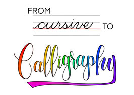 FROM CURSIVE TO CALLIGRAPHY PARTS 1 AND 2