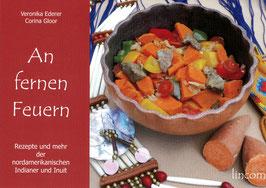 Indianer Kochbuch - An fernen Feuern
