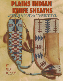 PLAINS INDIAN KNIFE SHEATHS - Materials, Design & Construction