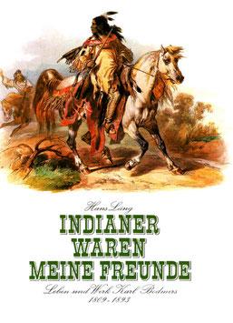 Indianer waren meine Freunde - Leben und Werk Karl Bodmers 1809 - 1893