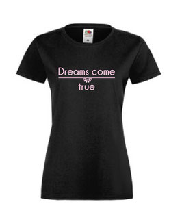 T-Shirt - Dreams come true