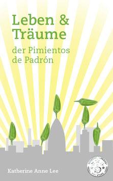 Leben & Träume der Pimientos de Padrón