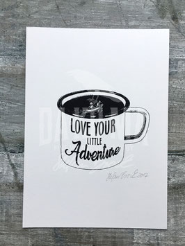 LOVE YOUR LITTLE ADVENTURE | Signed Art Print #41