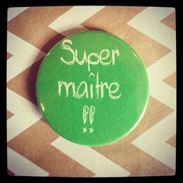 Petit badge Super maître !