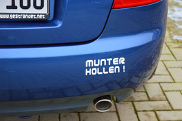 MUNTER HOLLEN ! = Bleib gesund !
