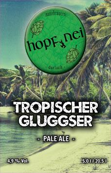Tropischer Gluggser - Pale Ale