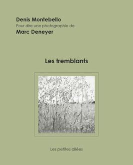 Montebello/Deneyer, Les tremblants