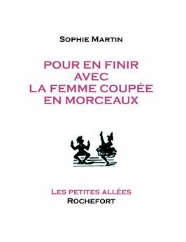 Sophie Martin, Pour en finir avec la femme coupée en morceaux