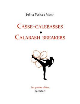 Selina Tusitala Marsh, Casse-Calebasses / Calabash Breakers