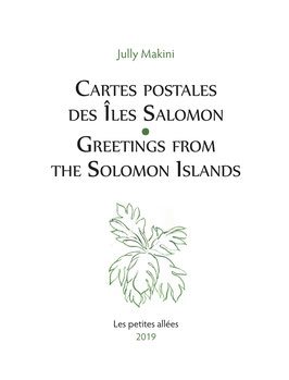 Jully Makini, Cartes postales des Iles Salomon / Greetings from the Solomon Islands