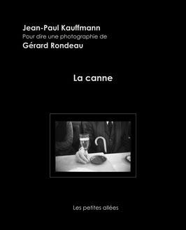 Jean-Paul Kauffmann / Gérard Rondeau, La canne