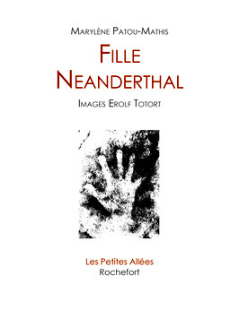 Marylène Patou-Mathis et Erolf Totort, Fille Neanderthal