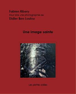 Fabien Ribery, Didier Ben Loulou, Une image sainte