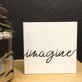 """""""IMAGINE""""- Fotodruck auf Holz"""