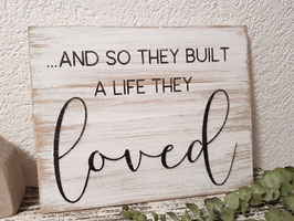 ...and so they built a life they loved