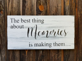 The best thing about memories...