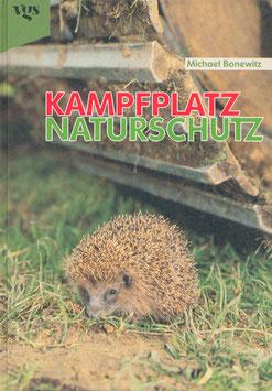 Kampfplatz Naturschutz