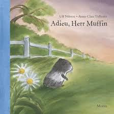 Adieu. Herr Muffin *