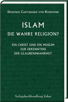 Dionysius Cartusianus von Roermond: Islam – die wahre Religion?