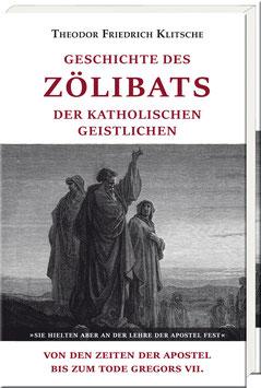 Theodor Friedrich Klitsche: Geschichte des Zölibats der katholischen Geistlichen