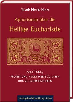Merlo-Horst, Jakob: Aphorismen über die Heilige Eucharistie