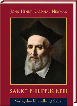 John Henry Kardinal Newman: Sankt Philippus Neri