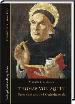 Martin Grabmann: Thomas von Aquin – Persönlichkeit und Gedankenwelt