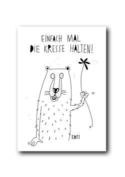 EINFACH MAL DIE KRESSE HALTEN!