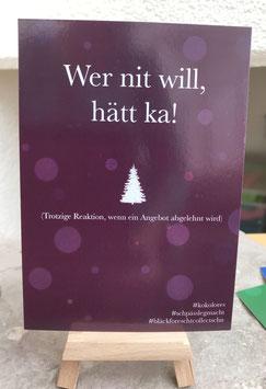 Postkarte Bläckforescht  22 - Wer nit will, hätt ka!