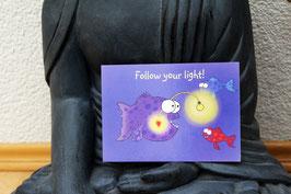 Postkärtle- 181 - Follow your light!