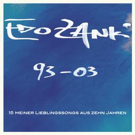 EDO ZANKI 93 - 03  CD Digipack