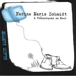 NADINE MARIA SCHMIDT & FRÜHMORGENS AM MEER Blaue Kanten CD