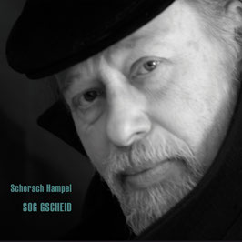 SCHORSCH HAMPEL Sog gscheid CD / Mundart-Blues-Folk