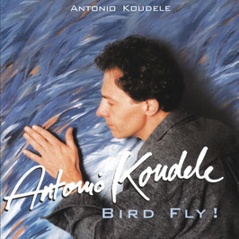 ANTONIO KOUDELE Bird Fly! CD / Smooth Jazz / Latin Jazz / Guitar Music