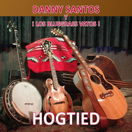 DANNY SANTOS Hogtied CD / Country Folk / Bluegrass