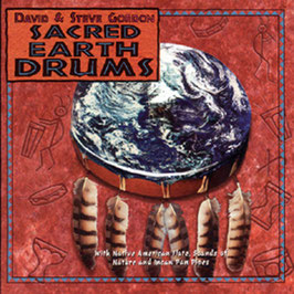 DAVID & STEVE GORDON Sacred Earth Drums CD / Indian Drums / Native Flutes