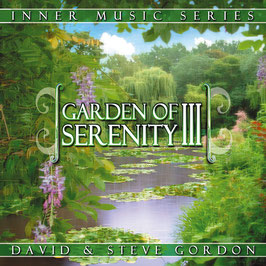 DAVID & STEVE GORDON Garden of Serenity III CD / Yoga / Massage / Heilkunst