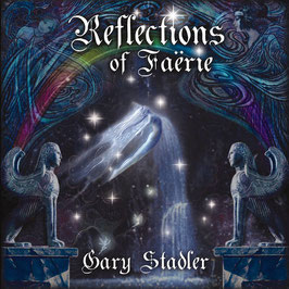 GARY STADLER Reflections Of Faerie CD