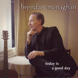 BRENDAN MONAGHAN today is a good day CD / Singer-Songwriter Irland