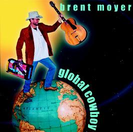 BRENT MOYER Global Cowboy CD