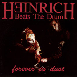 HEINRICH BEATS THE DRUM Forever In Dust CD