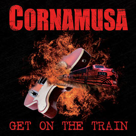 CORNAMUSA  Get On The Train CD