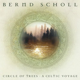 BERND SCHOLL Circle Of Trees - A Celtic Voyage CD / Ambient / Celtic / World