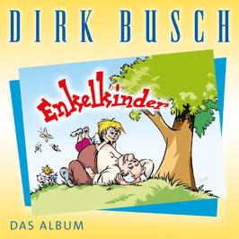 DIRK BUSCH Enkelkinder - Die schönsten Lieder für Eltern und Großeltern CD