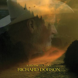 RICHARD DOBSON A River Will Do CD